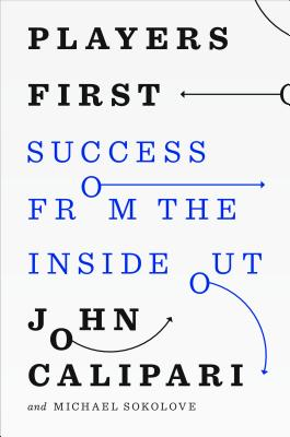 PLAYERS FIRST: COACHING FROM THE INSIDE OUT, CALIPARI, JOHN