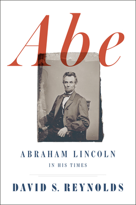 Image for Abe: Abraham Lincoln in His TImes