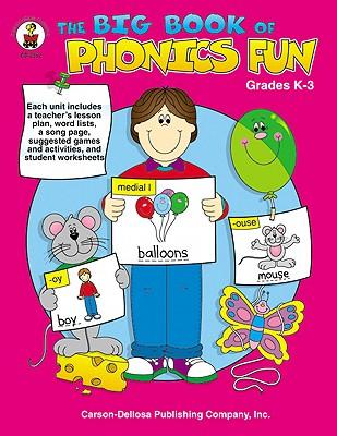 The Big Book of Phonics Fun, Grades K - 3, Barbara Wilson