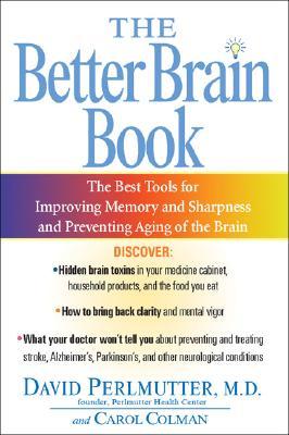 The Better Brain Book, David Perlmutter, Carol Colman
