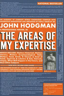 The Areas of My Expertise: An Almanac of Complete World Knowledge Compiled with Instructive Annotation and Arranged in Useful Order, Hodgman, John