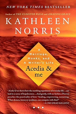 Acedia & Me: A Marriage, Monks, and a Writer's Life, Kathleen Norris