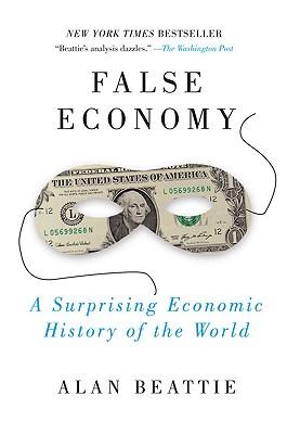 Image for False Economy: A Surprising Economic History of the World