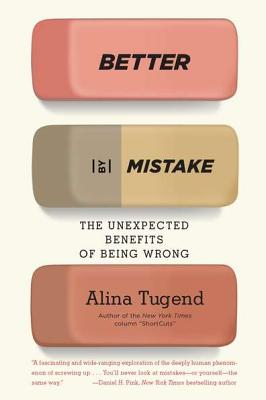 Image for Better By Mistake: The Unexpected Benefits of Being Wrong