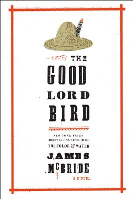 Image for The Good Lord Bird  **SIGNED 1st Edition /1st Printing**