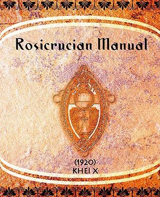 Rosicrucian Manual (1920), X, Khei