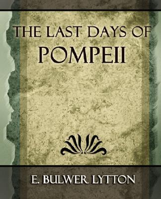 The Last Days of Pompeii - 1887, E. Bulwer Lytton, Bulwer Lytton; E. Bulwer Lytton