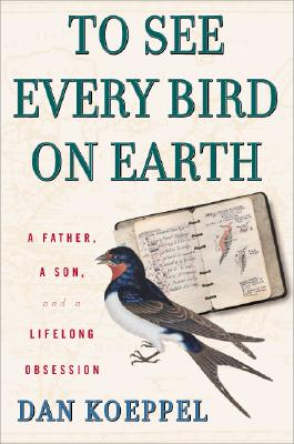 Image for To See Every Bird on Earth: A Father, a Son, and a Lifetime Obsession