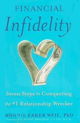 Image for Financial Infidelity: Seven Steps to Conquering the #1 Relationship Wrecker
