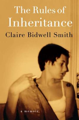 RULES OF INHERITANCE, CLAIRE BIDWEL SMITH