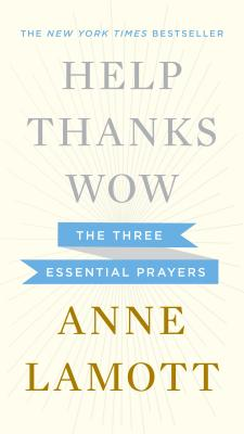 Image for Help, Thanks, Wow: The Three Essential Prayers
