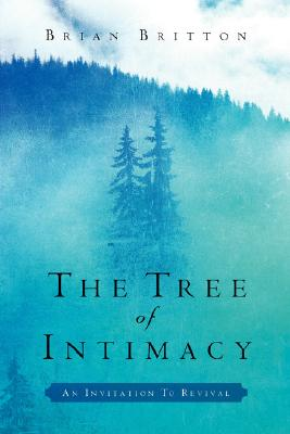 Image for THE TREE OF INTIMACY And the Fruits of Love, Power, and Blessing, an Invitation to Revival