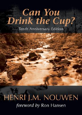 Can You Drink the Cup?, Henri J. M. Nouwen
