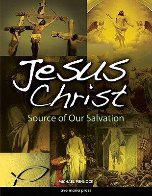 Image for Jesus Christ: Source of Our Salvation