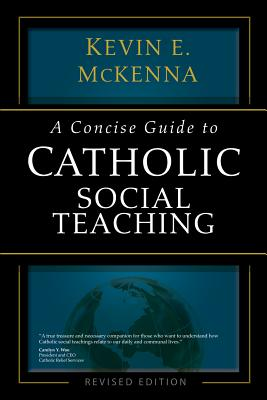 Image for A Concise Guide to Catholic Social Teaching (The Concise Guide Series)
