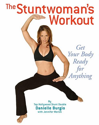 Image for The Stuntwoman's Workout: Get Your Body Ready for Anything