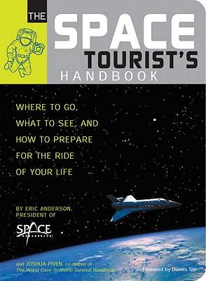 The Space Tourist's Handbook, Eric C. Anderson; Joshua Piven
