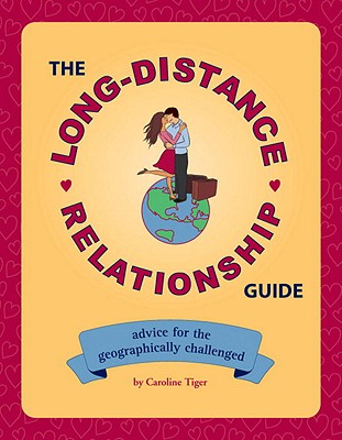 Image for The Long-distance Relationship Guide: Advice For The Geographically Challenged