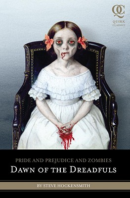 Pride and Prejudice and Zombies: Dawn of the Dreadfuls (Pride and Prej. and Zombies), Hockensmith, Steve