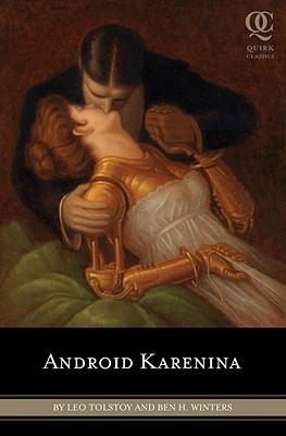 Android Karenina (Quirk Classic), Tolstoy, Leo; Winters, Ben