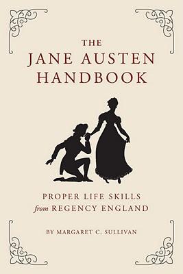 Image for Jane Austen Handbook: Proper Life Skills from Regency England