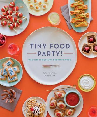 Image for Tiny Food Party!: Bite-Size Recipes for Miniature Meals