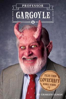 Image for Tales from Lovecraft Middle School #1: Professor Gargoyle (Strange Tales from Lovecraft Middle School)
