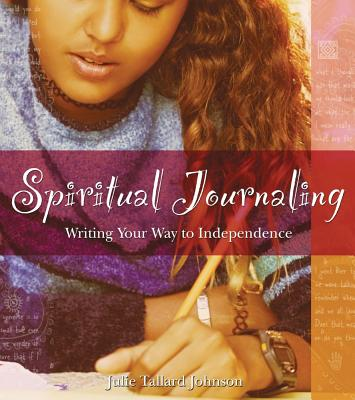 Image for Spiritual Journaling: Writing Your Way to Independence