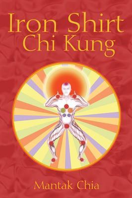 IRON SHIRT CHI KUNG 1., Chia, Mantak