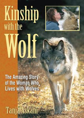 Image for Kinship With the Wolf: The Amazing Story of the Woman Who Lives With Wolves