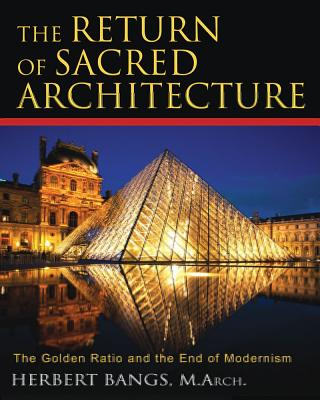 Image for The Return of Sacred Architecture: The Golden Ratio And the End of Modernism