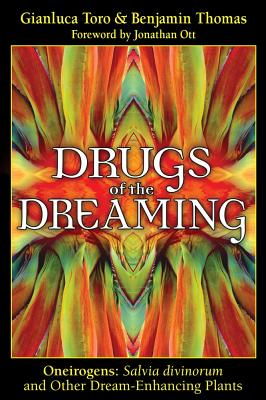 Image for Drugs of the Dreaming: Oneirogens Salvia Divinorum and Other Dream-Enhancing Plants