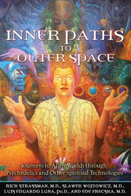 Image for Inner Paths to Outer Space - Journeys to Alien Worlds Through Psychedelics and Other Spiritual Technologies