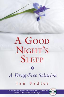 Image for A Good Night's Sleep - A Drug-Free Solution (w/CD)