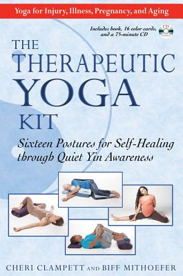 Image for The Therapeutic Yoga Kit - Sixteen Postures for Self-Healing Through Quiet Yin Awareness