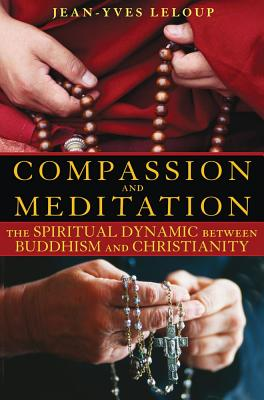 Image for Compassion and Meditation: The Spiritual Dynamic Between Buddhism and Christianity