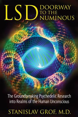 Image for LSD: Doorway to the Numinous: The Groundbreaking Psychedelic Research into Realms of the Human Unconscious