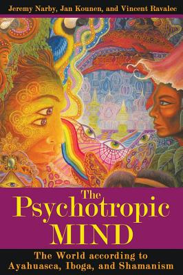 Image for The Psychotropic Mind - The World According to Ayahuasca, Iboga, and Shamanism