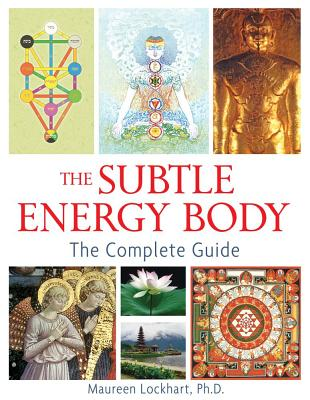 Image for The Subtle Energy Body - The Complete Guide