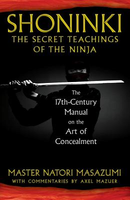 Image for Shoninki - The Secret Teachings of the Ninja, the 17th-Century Manual of the Art of Concealment