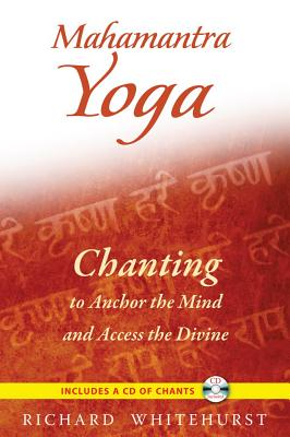 Image for Mahamantra Yoga - Chanting to Anchor the Mind and Access the Divine (Includes CD)