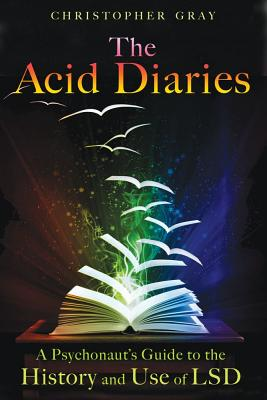 Image for The Acid Diaries - A Psychonaut's Guide to the History and Use of LSD
