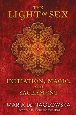 Image for The Light of Sex: Initiation, Magic, and Sacrament (Inscribed)