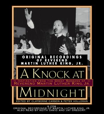 A Knock at Midnight: Inspiration from the Great Sermons of Reverend Martin Luther King, Jr., Carson, Clayborne; Holloran, Peter