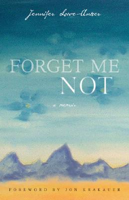 Image for Forget Me Not: A Memoir Foreword by Jon Krakauer