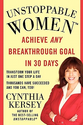 Image for UNSTOPPABLE WOMEN ACHIEVE ANY BREAKTHROUGH GOAL IN 30 DAYS