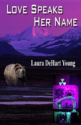 Love Speaks Her Name, Laura DeHart Young
