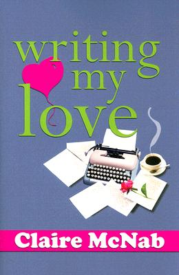Image for WRITING MY LOVE