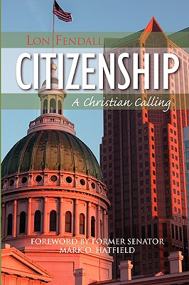 Citizenship: A Christian Calling, Fendall, Lon