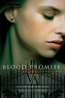 Blood Promise (Vampire Academy, Book 4), Richelle Mead